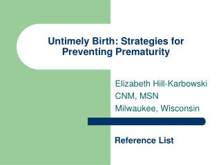 Untimely Birth: Strategies for Preventing Prematurity