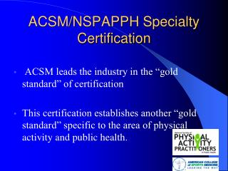ACSM/NSPAPPH Specialty Certification