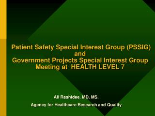 Patient Safety Special Interest Group PSSIG   and  Government Projects Special Interest Group  Meeting at  HEALTH LEVEL