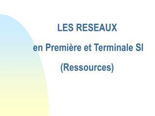 LES RESEAUX  en Première et Terminale SI (Ressources)