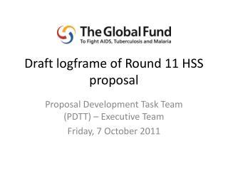 Draft logframe of Round 11 HSS proposal