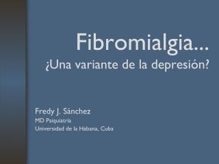Fibromialgia... �Una variante de la depresi�n?