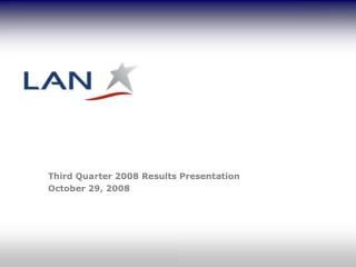 Third Quarter 2008 Results Presentation October 29, 2008