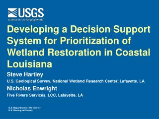 Steve Hartley U.S. Geological Survey, National Wetland Research Center, Lafayette, LA