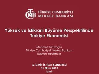 5. İZMİR İKTİSAT KONGRESİ 31 Ekim 2013 İzmir