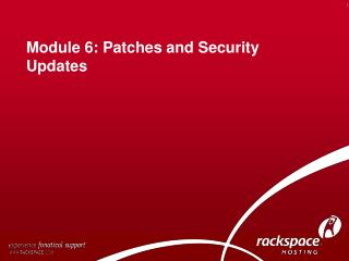 Module 6: Patches and Security Updates