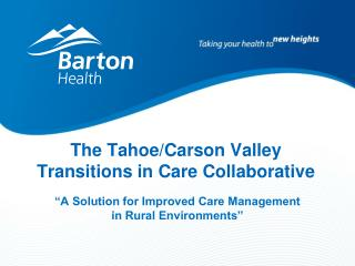 The Tahoe/Carson Valley  Transitions in Care Collaborative
