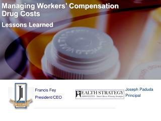 Managing Workers� Compensation Drug Costs Lessons Learned