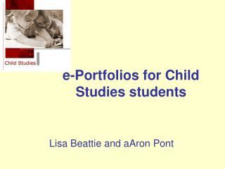 e-Portfolios for Child Studies students