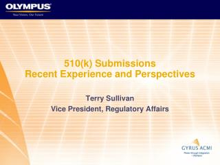 510(k) Submissions Recent Experience and Perspectives