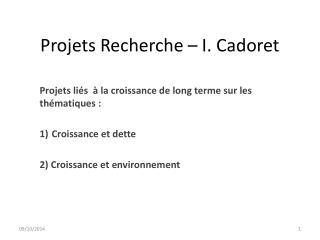 Projets Recherche � I. Cadoret