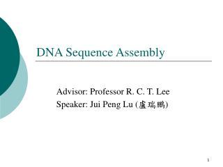 Advisor: Professor R. C. T. Lee Speaker: Jui Peng Lu ( 盧瑞鵬 )