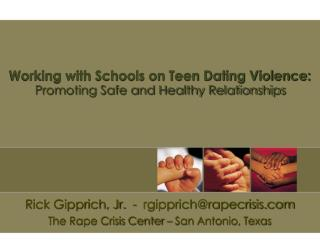 Working with Schools on Teen Dating Violence:  Promoting Safe and Healthy Relationships