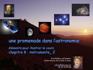 une promenade dans l'astronomie éléments pour illustrer le cours  chapitre 8 : instruments_ 2