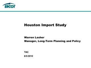 Houston Import Study