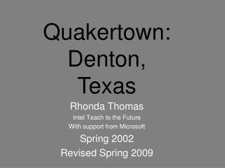Rhonda Thomas Intel Teach to the Future With support from Microsoft Spring 2002