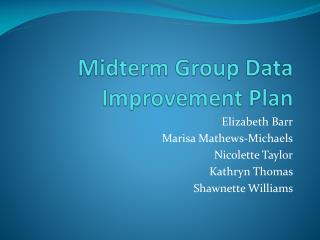 Midterm Group Data Improvement Plan