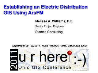 Establishing an Electric Distribution GIS Using  ArcFM
