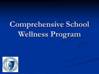 Comprehensive School Wellness Program