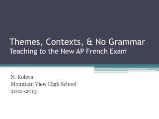 Themes, Contexts, & No Grammar Teaching to the New AP French Exam