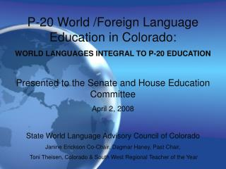 P-20 World /Foreign Language Education in Colorado: WORLD LANGUAGES INTEGRAL TO P-20 EDUCATION