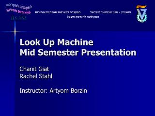 Look Up Machine Mid Semester Presentation
