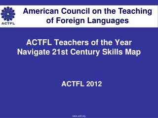 ACTFL Teachers of the Year Navigate 21st Century Skills Map