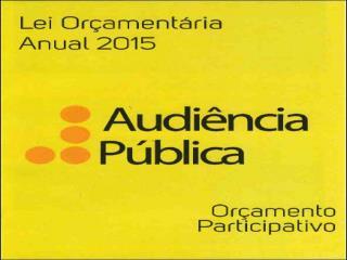 Audiência Pública para  Elaboração da Lei Orçamentária Anual 2015