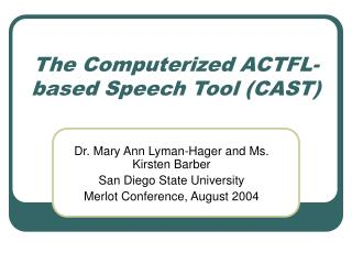 The Computerized ACTFL-based Speech Tool (CAST)