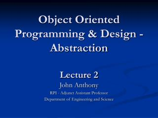 Object Oriented Programming & Design - Abstraction Lecture 2