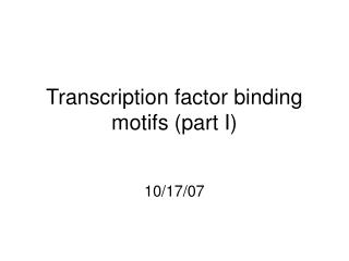 Transcription factor binding motifs (part I)
