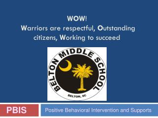 WOW ! W arriors are respectful,  O utstanding citizens,  W orking to succeed