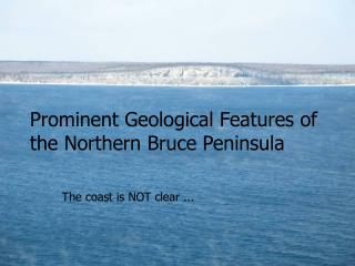 Prominent Geological Features of the Northern Bruce Peninsula
