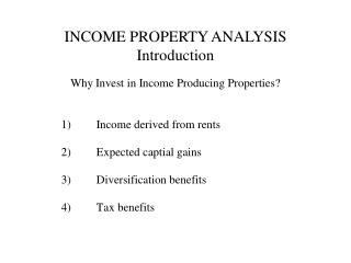 INCOME PROPERTY ANALYSIS Introduction