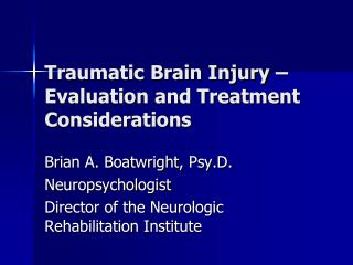 Traumatic Brain Injury   Evaluation and Treatment Considerations