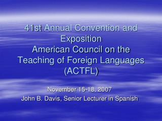November  15-18, 2007 John B. Davis , Senior Lecturer in Spanish