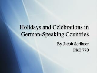 Holidays and Celebrations in German-Speaking Countries