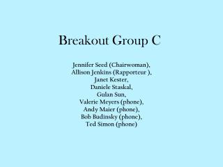 Breakout Group C