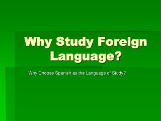 Why Study Foreign Language?