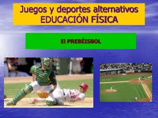 Juegos y deportes alternativos EDUCACIÓN FÍSICA
