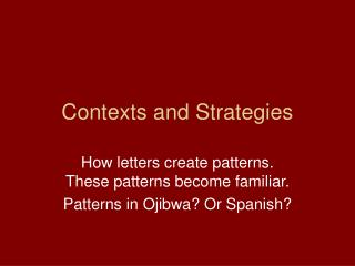 Contexts and Strategies