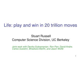 Life: play and win in 20 trillion moves