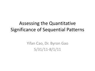 Assessing the Quantitative Significance of Sequential Patterns