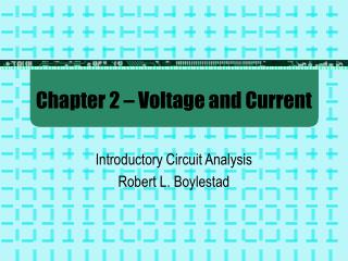 Chapter 2 – Voltage and Current