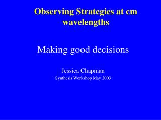Observing Strategies at cm wavelengths