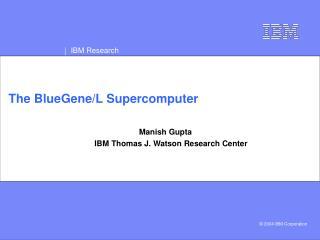 The BlueGene/L Supercomputer