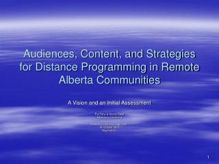 Audiences, Content, and Strategies for Distance Programming in Remote Alberta Communities