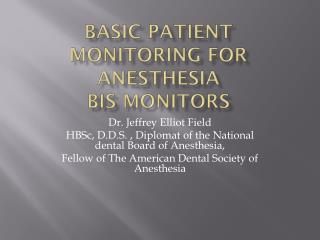 Basic Patient Monitoring For  Anesthesia BIS Monitors
