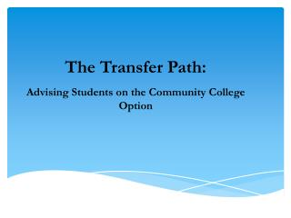 The Transfer Path: Advising Students on the Community College Option