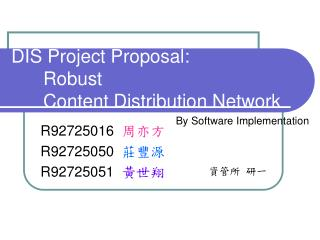 DIS Project Proposal: 	Robust 	Content Distribution Network